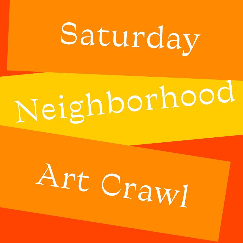 Saturday Neighborhood Art Crawl